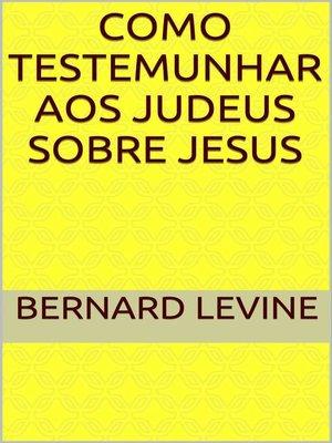 cover image of Como testemunhar aos judeus sobre Jesus