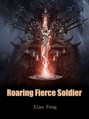 cover image of Roaring Fierce Soldier