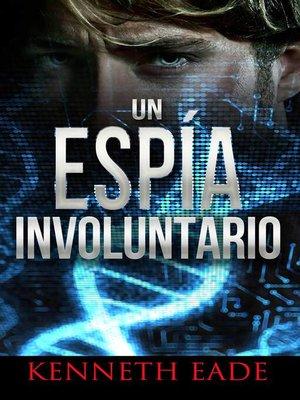 cover image of Un Espía Involuntario