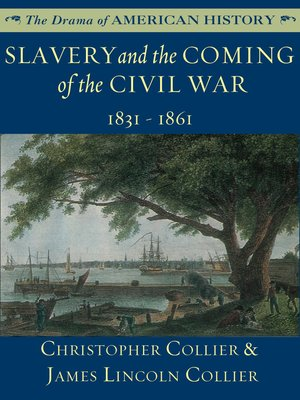 cover image of Slavery and the Coming of the Civil War: 1831 - 1861