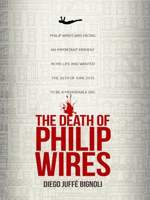 cover image of The Death of Philip Wires