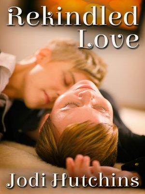 cover image of Rekindled Love