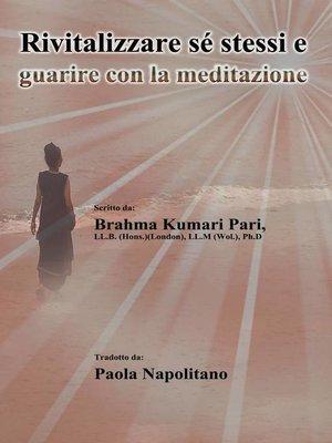 cover image of Rivitalizzare sé stessi e guarire con la meditazione