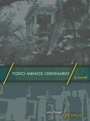 cover image of Todo Menos Ordinario