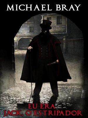 cover image of Eu era Jack, O Estripador
