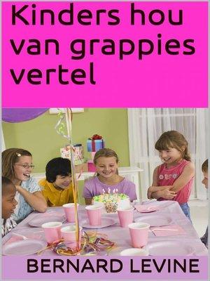 cover image of Kinders hou van grappies vertel