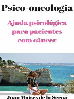 cover image of PSICO-ONCOLOGIA--Ajuda psicológica para pacientes com câncer