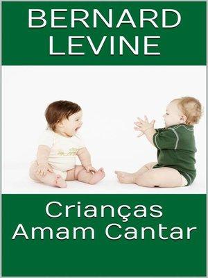 cover image of Crianças Amam Cantar