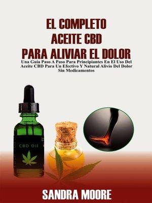 cover image of El Completo Aceite CBD Para Aliviar El Dolor