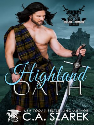 Highland Oath By Ca Szarek Overdrive Rakuten Overdrive Ebooks