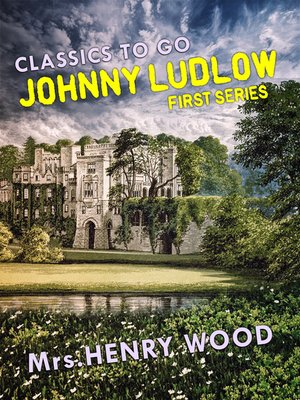 cover image of Johnny Ludlow, First Series