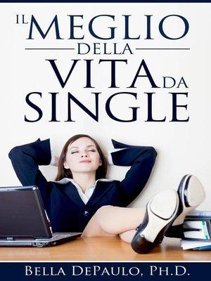 cover image of Il Meglio della Vita da Single