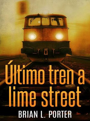 cover image of Último Tren a Lime Street
