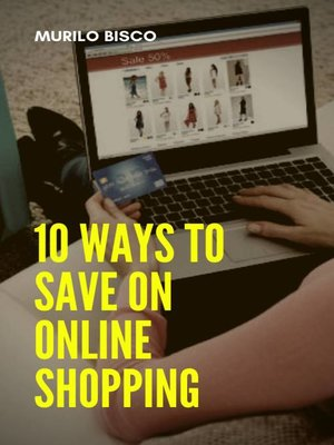 cover image of 10 Ways to Save On Online Shopping