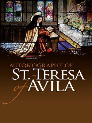cover image of Autobiography of St. Teresa of Avila
