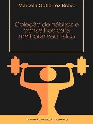 cover image of Coleção de hábitos e conselhos para melhorar seu físico