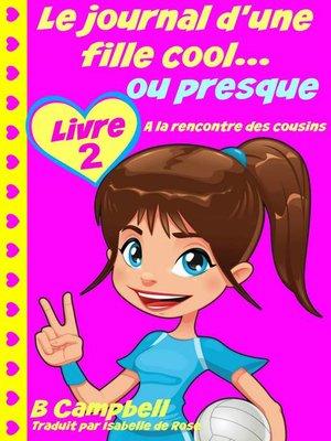 cover image of Le journal d'une fille cool... ou presque--Livre 2--A la rencontre des cousins