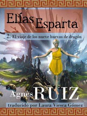 cover image of El viaje de los nueve huevos de dragón, tomo 2 (Elías Esparta)