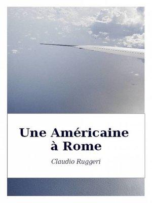 cover image of Une Américaine à Rome