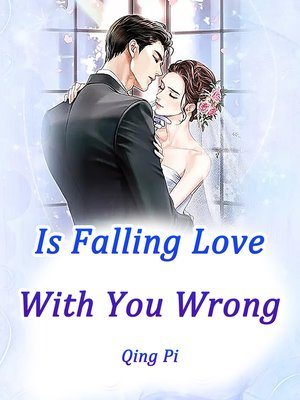 cover image of Is Falling Love With You Wrong