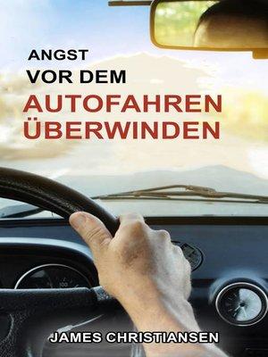 cover image of Angst vor dem Autofahren überwinden