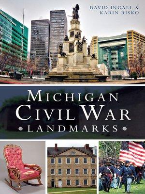 cover image of Michigan Civil War Landmarks