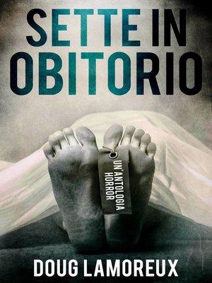 cover image of Sette in obitorio