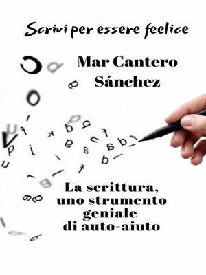 cover image of Scrivi per essere felice