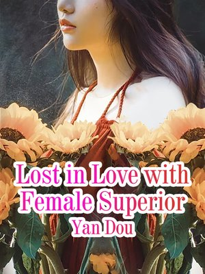 cover image of Lost in Love with Female Superior