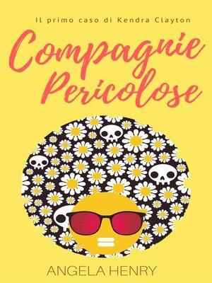 cover image of Compagnie pericolose--Il primo caso di Kendra Clayton