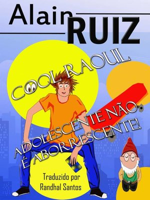 cover image of Cool Raul, adolescente não é aborrescente!--volume 1