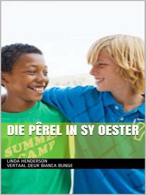 cover image of Die Pêrel in sy Oester