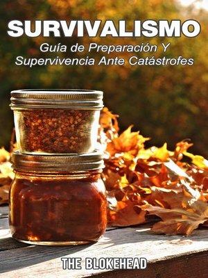 cover image of Survivalismo--Guía de preparación y supervivencia ante catástrofes