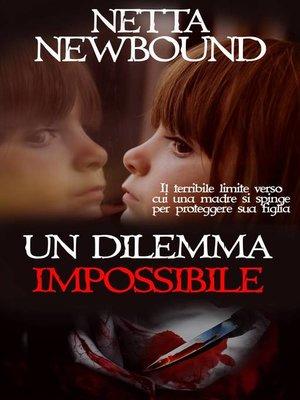 cover image of Un dilemma impossibile