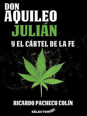 cover image of Don Aquileo Julián y el cártel de la fe