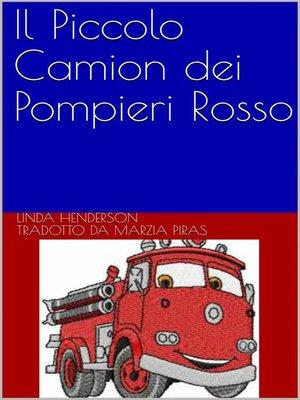 cover image of Il Piccolo Camion dei Pompieri Rosso