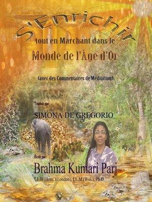 cover image of S'Enrichir tout en Marchant dans le Monde de l'Âge d'Or (avec des Commentaires de Méditation)