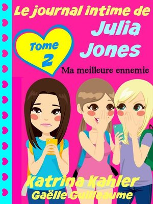 cover image of Le journal intime de Julia Jones--Ma meilleure ennemie