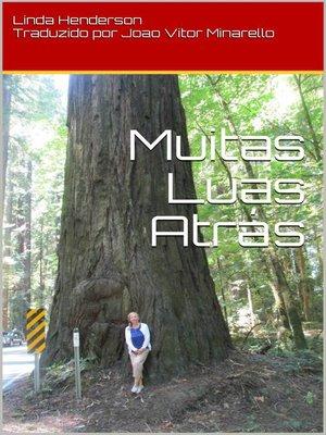 cover image of Muitas Luas Atrás