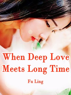 cover image of When Deep Love Meets Long Time