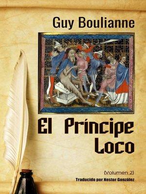cover image of El Príncipe Loco, Volumen 2