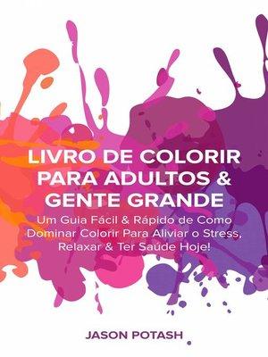 cover image of Livro de Colorir para Adultos & Gente Grande