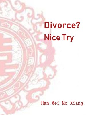 cover image of Divorce? Nice Try
