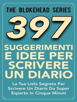 cover image of 397 Suggerimenti E Idee Per Scrivere Un Diario