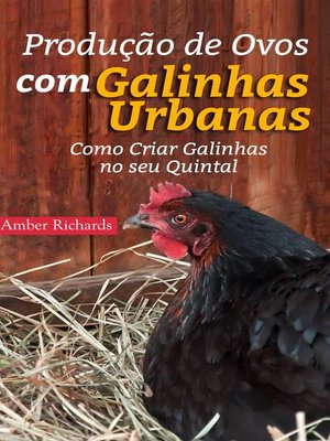 cover image of Produção de Ovos com Galinhas Urbanas.  Como Criar Galinhas no seu Quintal
