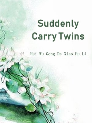 cover image of Suddenly Carry Twins