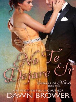 cover image of No Te Dejare Ir