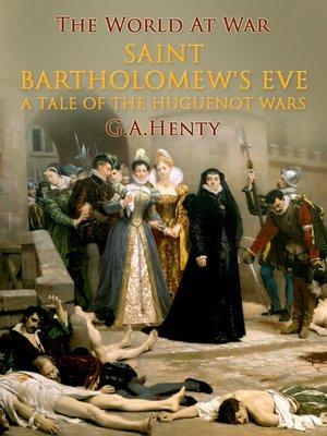 cover image of Saint Bartholomew's Eve