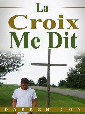 cover image of La Croix Me Dit