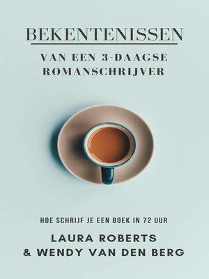 cover image of Bekentenissen van een 3-daagse romanschrijver